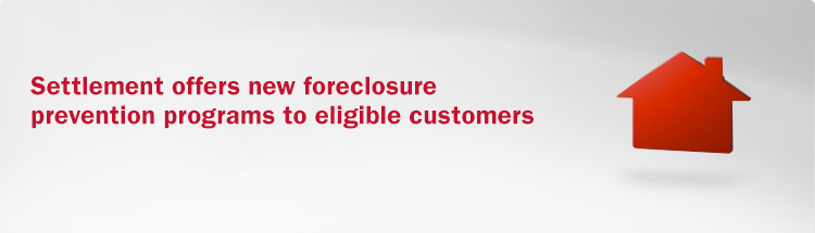 Settlement offers new foreclosure prevention programs to eligible customers